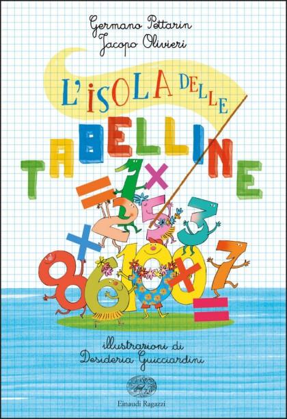 Lisola-delle-tabelline-Pettarin-e-OlivieriGuicciardini-Einaudi-Ragazzi-9788866564713